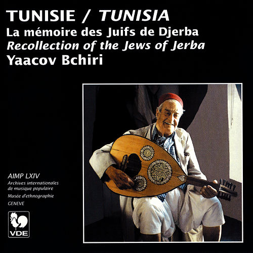 Tunisie: La mémoire des Juifs de Djerba (Tunisia: Recollection of the Jews of Jerba) by Yaacov Bchiri