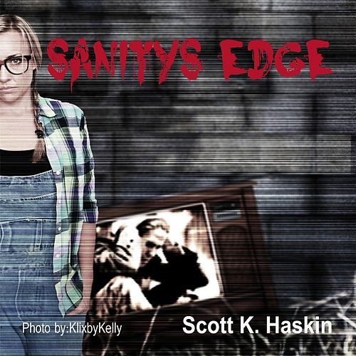 Sanity's Edge by Scott K Haskin