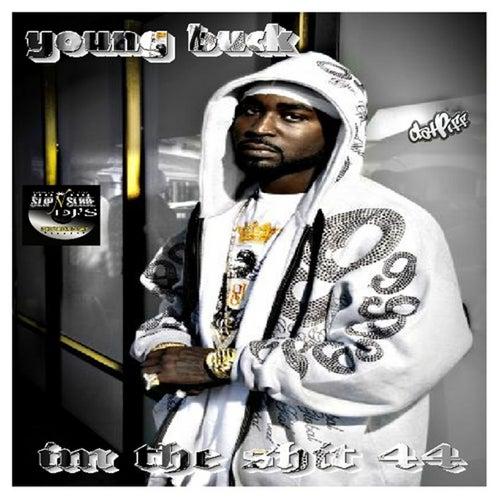 I'm the Shit 44 de Young Buck
