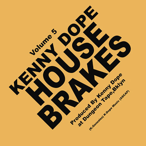 House Brakes Vol.5 by Kenny 'Dope' Gonzalez
