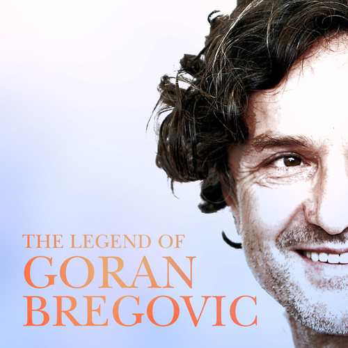 Goran Bregovic: The Legend by Goran Bregovic