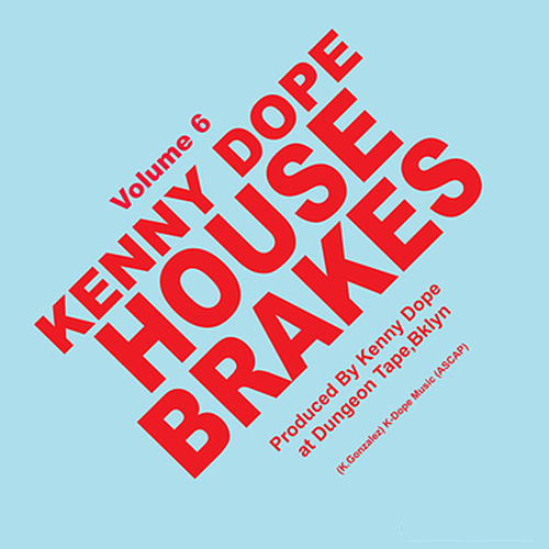 House Brakes Vol.6 by Kenny 'Dope' Gonzalez