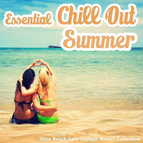 Essential Chillout Summer (Ibiza Beach Cafe Lounge Master Collection) de Various Artists