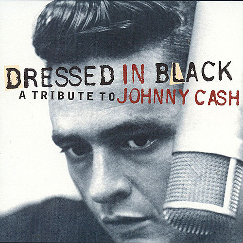 Dressed In Black: A Tribute To Johnny Cash by Various Artists