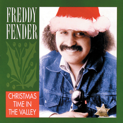 Christmas Time In The Valley by Freddy Fender