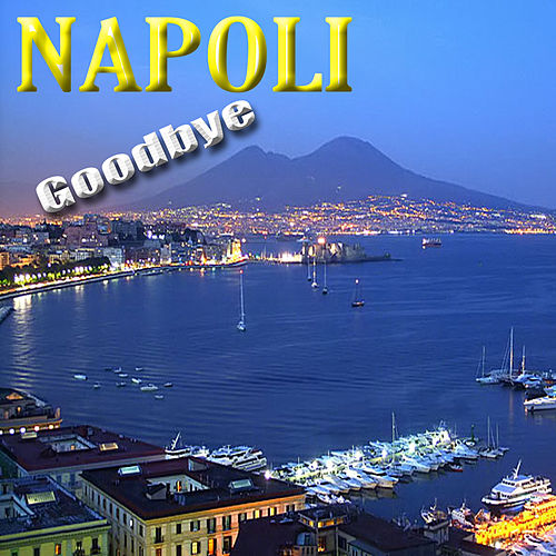 Napoli, Goodbye by Varius Artists