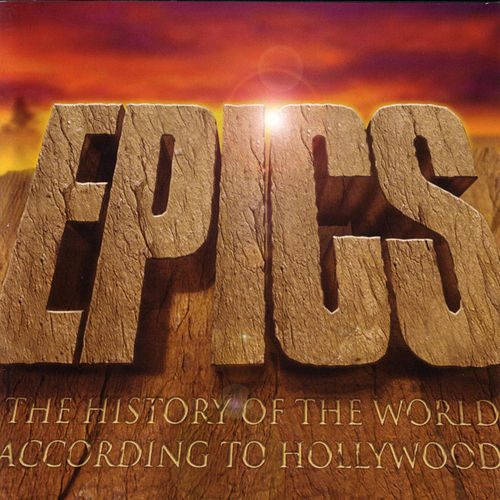 Epics - The History of The World According to Hollywood von Various Artists
