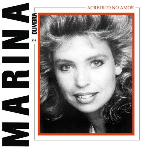 Acredito no Amor von Marina de Oliveira