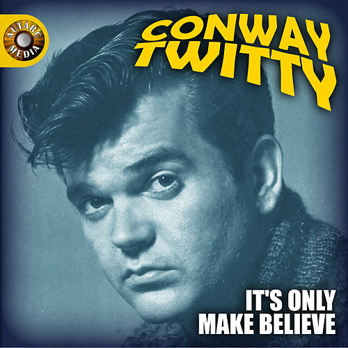 It's Only Make Believe de Conway Twitty