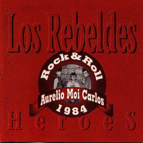 Héroes di Los Rebeldes