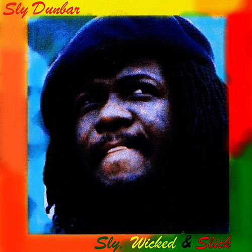 Sly, Wicked & Slick: Extra Version de Sly Dunbar