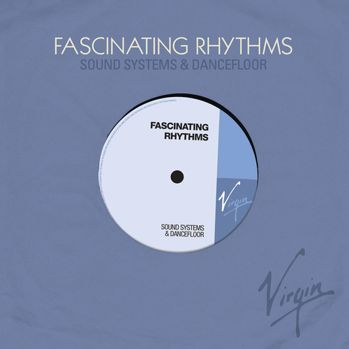 Fascinating Rhythms (Sound Systems & Dancefloor) de Various Artists