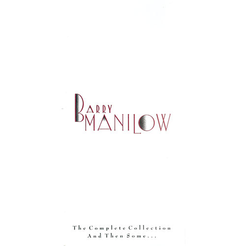 The Complete Collection and Then Some... de Barry Manilow