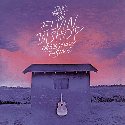 The Best Of Elvin Bishop: Crabshaw Rising de Elvin Bishop