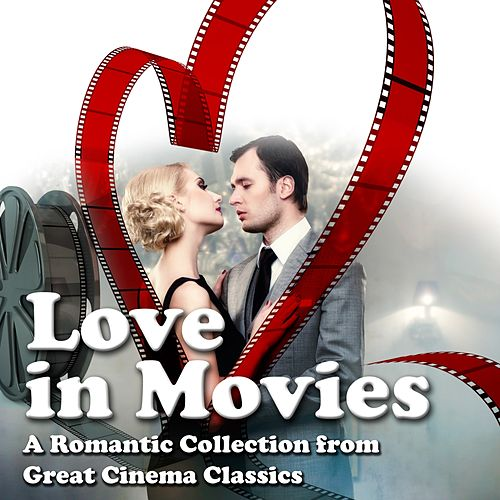 Love in Movies (A Romantic Collection from Great Cinema Classics) de Various Artists