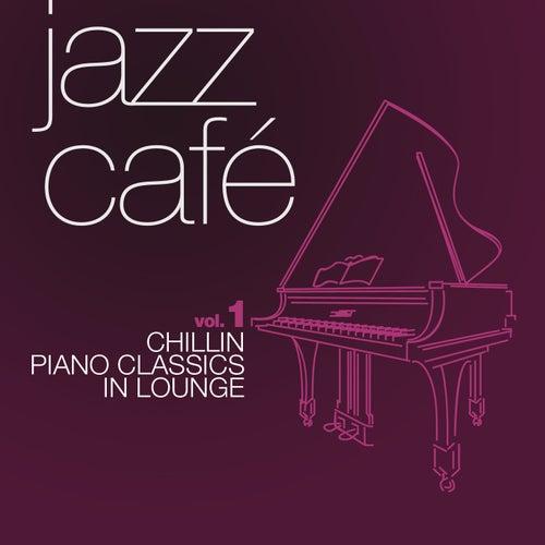 Jazz Café, Vol. 1 (Chillin Piano Classics in Lounge) de Various Artists