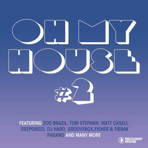 Oh My House, Vol. 2 von Various Artists
