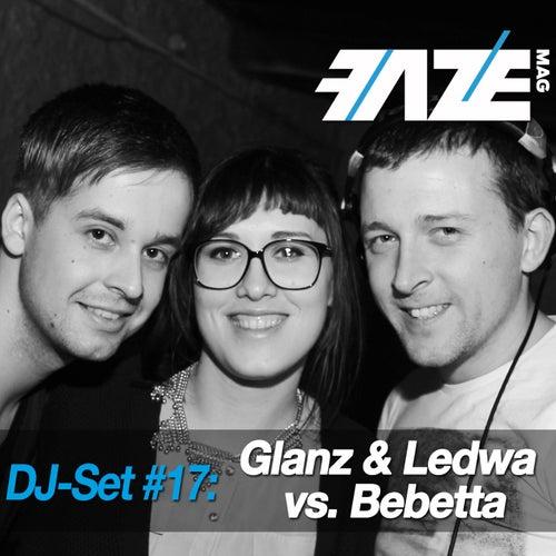 Faze DJ Set #17: Glanz & Ledwa vs. Bebetta von Various Artists