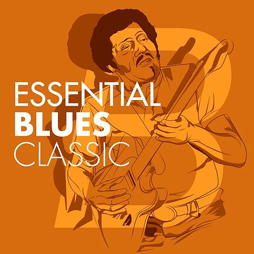 Essential Blues Classic´s de Various Artists