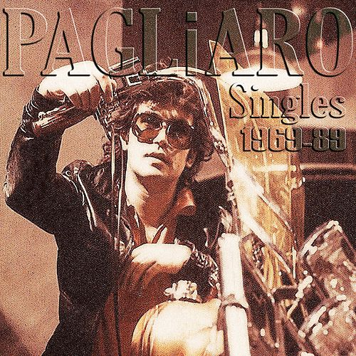Singles 1969-89 by Michel Pagliaro