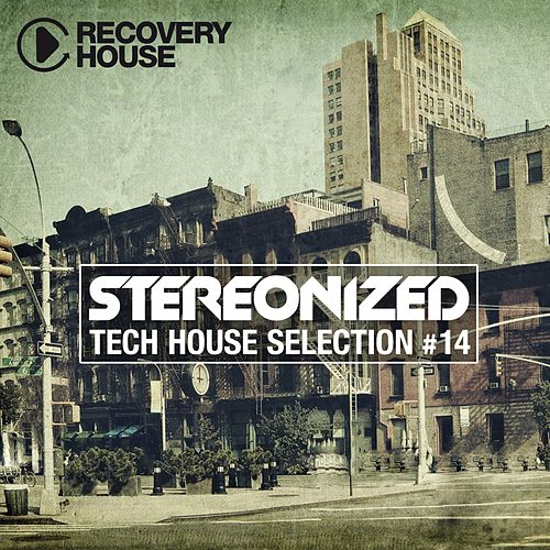 Stereonized - Tech House Selection, Vol. 14 von Various Artists