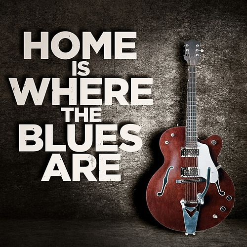 Home Is Where the Blues Are de Various Artists