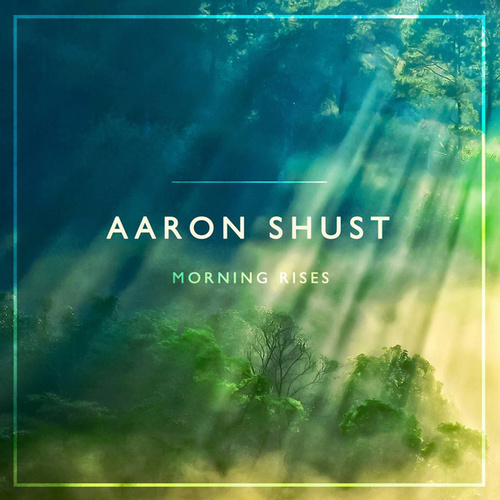 Morning Rises de Aaron Shust