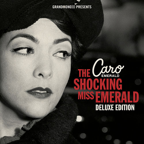 The Shocking Miss Emerald Deluxe Edition by Caro Emerald