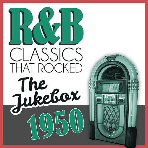 R&B Classics That Rocked the Jukebox in 1950 de Various Artists