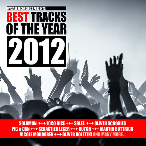 Best Tracks of the Year 2012 - Presented By Wasabi Recordings by Various Artists
