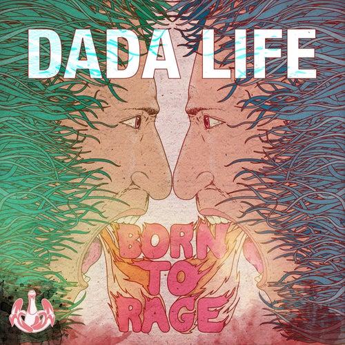 Born To Rage de Dada Life