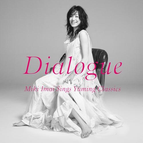 Dialogue -Miki Imai Sings Yuming Classics- von Miki Imai