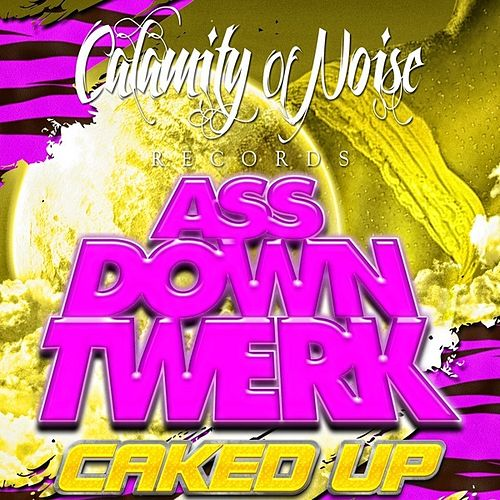 Ass Down Twerk - Single de Caked Up