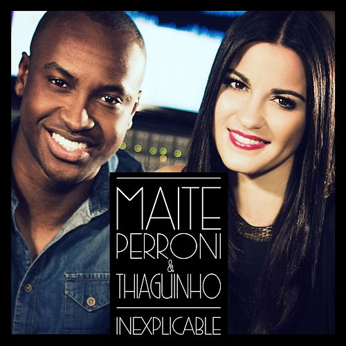 Inexplicable (feat. Thiaguinho) de Maite Perroni