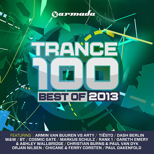 Trance 100 - Best Of 2013 (Unmixed Edits) van Various Artists
