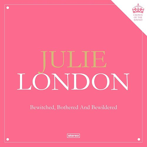 Bewitched, Bothered and Bewildered by Julie London