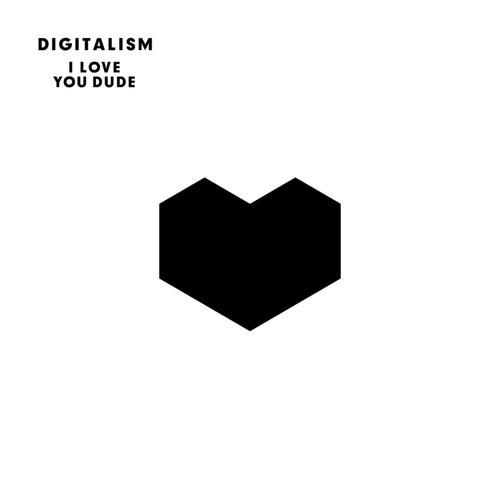 I Love You, Dude (French Edition - Bonus Track) by Digitalism