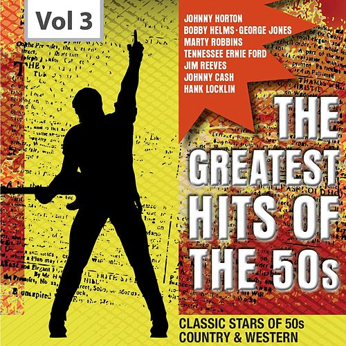 The Greatest Hits of the 50's, Vol. 3 by Various Artists