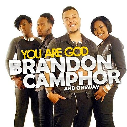 You Are God by Brandon Camphor & OneWay