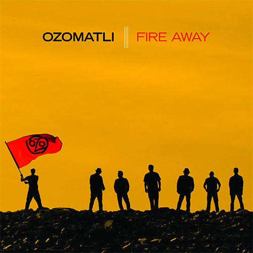 Fire Away von Ozomatli