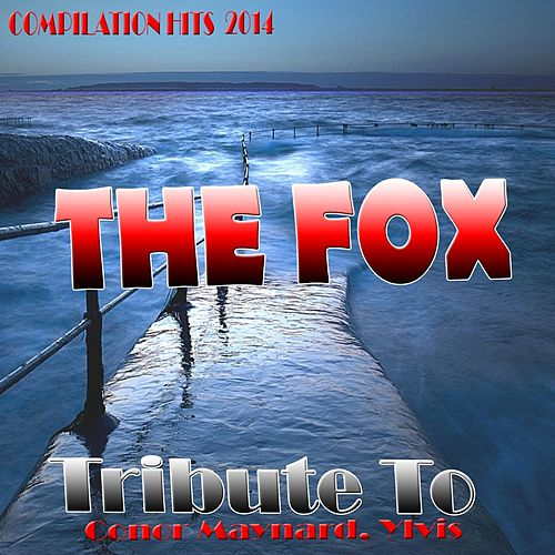 The Fox: Tribute to Conor Maynar, Ylvis (Compilation Hits 2014) de Various Artists