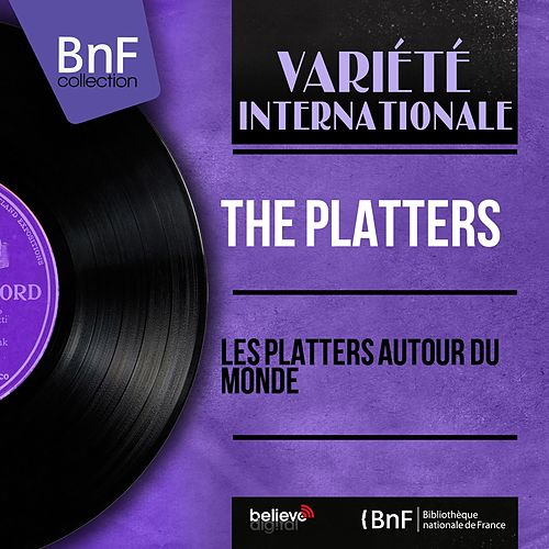 Les Platters autour du monde (Remastered, Mono Version) de The Platters