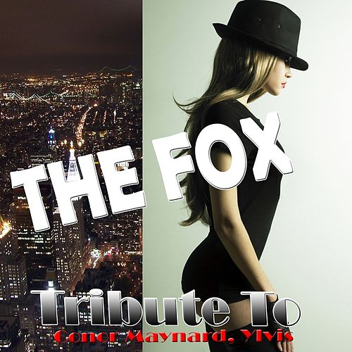 The Fox: Tribute to Conor Maynard, Ylvis de Various Artists