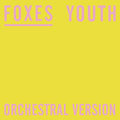 Youth (Orchestral Version) by Foxes
