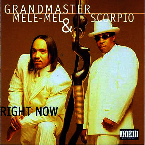 Right Now by Melle Mel