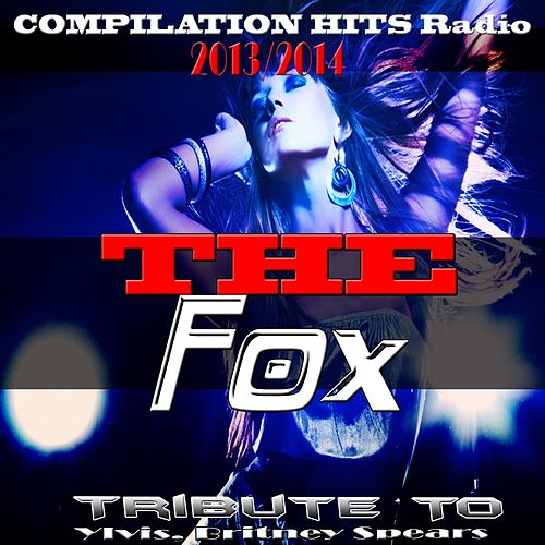 The Fox: Tribute to Ylvis, Britney Spears (Compilation Hits Radio 2013/2014) de Various Artists