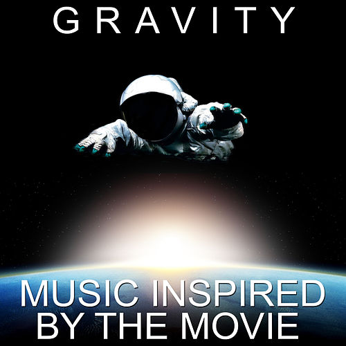 Gravity - Music Inspired by the Movie de Various Artists