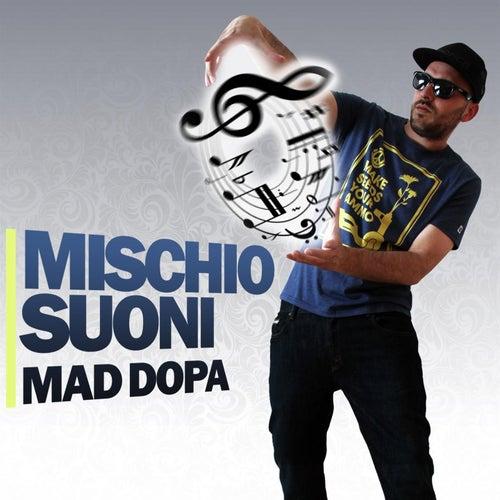 Mischio Suoni van Mad Dopa