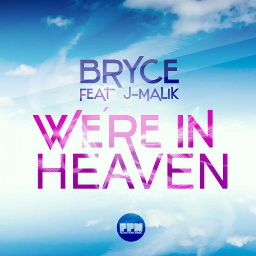 We're in Heaven von Bryce