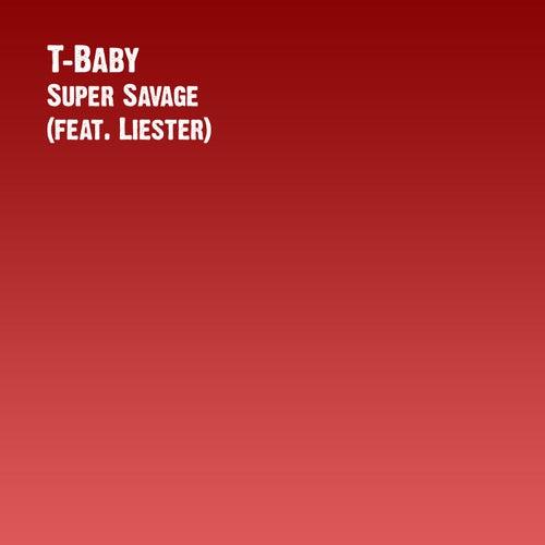 Super Savage (feat. Liester) de T'Baby